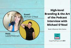 051 – High-level Branding & the Art of the Podcast Interview with Michael O'Neal [Book I...
