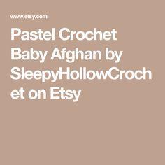 Pastel Crochet Baby Afghan by SleepyHollowCrochet on Etsy