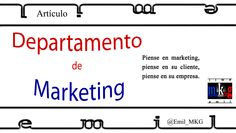 Departamento de #Marketing. Piense en marketing, piense en su cliente, piense en su empresa...