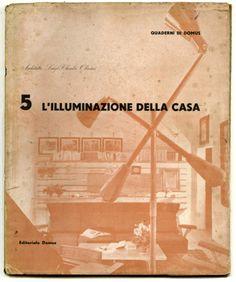 Luigi Claudio Olivieri: L'ILLUMINAZIONE DELLA CASA [Lighting for the Home]. Milano: Domus, 1946 [No. 5 of series Quaderni di Domus].