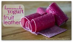 Homemade yogurt fruit leather. Super tasty with the benefits of yogurt!
