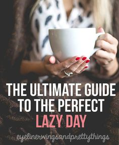 Your Ultimate Guide to the Perfect Lazy Day // eyeliner wings & pretty things
