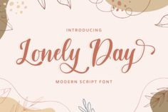 Lonely Day is a fashionable and cursive handwritten font. This font is PUA encoded which means you can access all... Handwritten Fonts, Script Fonts, All Fonts, Modern Typeface, Modern Script Font, Modern Calligraphy, Invitation Fonts, Wedding Invitations, Feminine Fonts