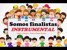 SOMOS FINALISTAS (Canção para o Jardim de Infância) Letra e voz guia - YouTube