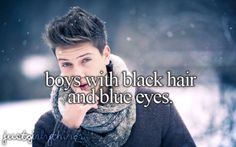 Boys with black hair and blue eyes <3