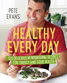 """Read """"Healthy Every Day"""" by Pete Evans available from Rakuten Kobo. The bestselling paleo cookbook from award-winning Australian chef and restaurateur Pete Evans with new book Eat Your Gre. Pete Evans Paleo, Healthy Cooking, Healthy Recipes, Healthy Snacks, Dairy Free Treats, Raspberry Mousse, Sustainable Seafood, Paleo Cookbook, Feel Good Food"""