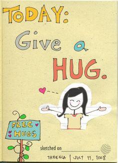 thresca:  Give a hug. It'll make you feel better. :)