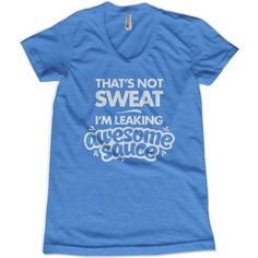 Awesome Sauce Women's T-Shirt – Ministry of Sweat  A great fitness tee to match your awesomeness. Perfect for any workout.