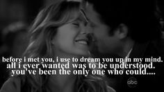Before I met you, I use to dream you up in my mind. All I ever wanted was to be understood. You've been the only one who could...