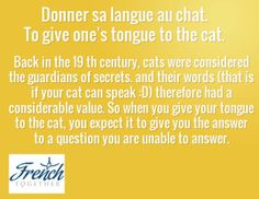 Donner sa langue au chat meaning