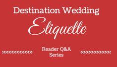 Destination Wedding Etiquette Questions