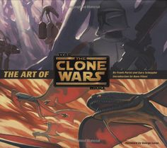 Amazon.com: The Art of Star Wars: The Clone Wars (9780811868891): Frank Parisi, Gary Scheppke, Dave Filoni, George Lucas: Books