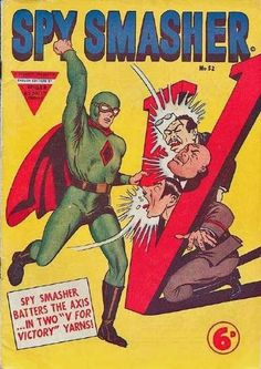 Spy Smasher, an American comic book superhero introduced in 1940, beats up Axis leaders on the cover of a 1942 British edition.