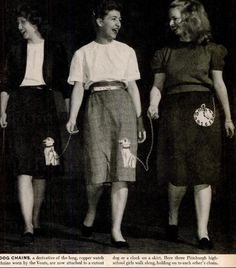 Teen Fads, 1947 ... Dog chains, aderivativeof the long copper watch chains worn by the Vouts, are now attached to a cutout dog or clock on a skirt. Here, threePittsburghhigh school girls walk along holding on toeach otherschain.  Life