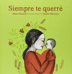 Siempre te querré (Álbumes Locomotora): Amazon.es: Robert Munsch, Noemí Villamuza, Nàdia Revenga Garcia:   Siempre te querré es la historia de amor entre una madre y su hijo. No solo en el momento del nacimiento, también a lo largo de su vida. Ambos van superando las diferentes etapas de la vida del hijo -la adolescencia, la juventud y la madurez- y todo aquel amor incondicional que la madre le ha dado a su hijo volverá a ella cuando sea mayor.