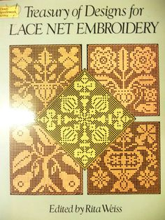 Treasury of Designs for Lace Net Embroidery by Rita Weiss (Paperback, 1985)