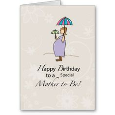 Shop Birthday Pregnant Mom Card created by sandrarosecreations. New Baby Quotes, Mothers Day Quotes, Mothers Day Cards, Happy Mothers Day, Happt Birthday, Birthday Woman, Birthday Wishes, Birthday Ideas, Happy Birthday Greeting Card