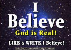 PRESS LIKE IF YOU BELIEVE GOD IS REAL! WRITE I BELIEVE! http://www.facebook.com/ChristiaNetcom