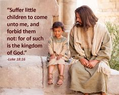 """Jesus said, Suffer little children to come unto me, and forbid them not: for of such is the kingdom of God. Verily I say unto you, Whosoever shall not receive the kingdom of God as a little child shall in no wise enter therein"" (Luke 18:16-17). lds.org/scriptures/nt/luke/18.16-17#p15 Learn more about the teachings of Christ facebook.com/173301249409767 and enjoy more from the Holy Bible facebook.com/212128295484505. #ShareGoodness"