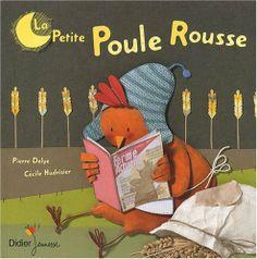 La Petite Poule Rousse de Pierre Delye et autres, http://www.amazon.fr/dp/2278058797/ref=cm_sw_r_pi_dp_MRiKtb0R4QYMN