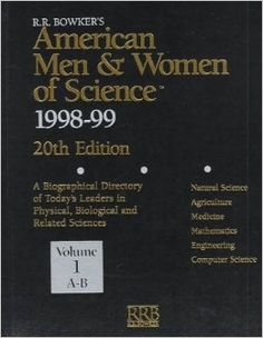 American men and women of science : a biographical directory of today's leaders in physical, biological and related sciences