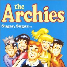 The Archies Sugar, Sugar! Confession -- I Still Buy And Read Archie Comic Books. Archie Comic Books, Archie Comics, Archie Betty And Veronica, Top 100 Songs, Number One Song, One Hit Wonder, Stevie Wonder, Old Cartoons, Classic Cartoons