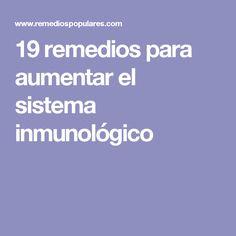 19 remedios para aumentar el sistema inmunológico