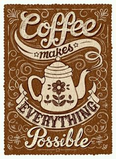 coffee makes everything possible. ☮ Coffee or Tea? Vintage art and quotes ☮ Coffee Talk, I Love Coffee, Coffee Break, Morning Coffee, Coffee Shop, Coffee Lovers, Coffee Drinks, Coffee Cups, Coffee Coffee
