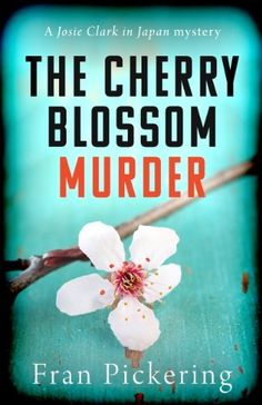 The Cherry Blossom Murder (Josie Clark in Japan mysteries Book 1)