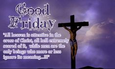 Good Friday Bible Quotes It's excellent Friday, the Christian holiday that commemorates the crucifixion of Jesus Christ earlier than his resurrection three days afterward Easter. Friday Morning Quotes, Happy Friday Quotes, Friday Sayings, Good Friday Holiday, Happy Good Friday, Bible Quotes Images, Prayer Images, Good Friday Images, Friday Pictures