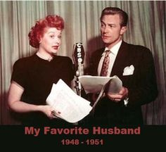 My Favorite Husband is the name of an American radio program and network television series. The original radio show, co-starring Lucille Ball, was the initial basis for what evolved into the groundbreaking TV sitcom I Love Lucy. Lucille Ball, I Love Lucy, Radios, Vivian Vance, Lucy And Ricky, Nostalgia, Desi Arnaz, Old Time Radio, Paramount Pictures