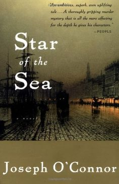 Star of the Sea.  -- this book is  many things at once: a murder mystery, a love story, a sea saga, a family curse, a history and a brutal accounting of the horror of 2 million unsung victims. Joseph O'Connor punctiliously documents the historical record, weaving it through song and poetry and suspense and heartache, Read through tears.