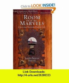Room of Marvels (9780805445633) James Bryan Smith , ISBN-10: 0805445633  , ISBN-13: 978-0805445633 ,  , tutorials , pdf , ebook , torrent , downloads , rapidshare , filesonic , hotfile , megaupload , fileserve