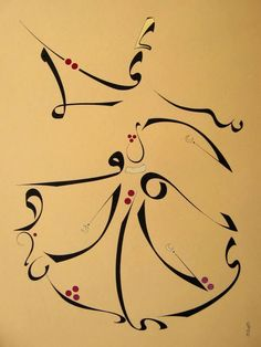 """Love Sufi dancers in Calligraphy  Ne var efendim edecek hayret, Ehl-i ask'in tek, halini seyret.  Ask, ilahidir """"-Ah!"""" deyip sabret, Bil ki gecen asksiz gündür, fetret.  Abdurrahman Vakkas"""