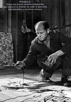 """Principio 2: Existe una fuerza creativa subyacente que mora en el interior de todo lo que vive, incluyéndonos a nosotros mismos  """"Cuando estoy en mi pintura, no tengo conciencia de lo que hago. (...) No temo hacer cambios, destruir la imagen, etc, porque el cuadro tiene vida propia. Trato de dejar que se me imponga (...)"""" Jackson Pollock  https://www.facebook.com/pandoradearte"""