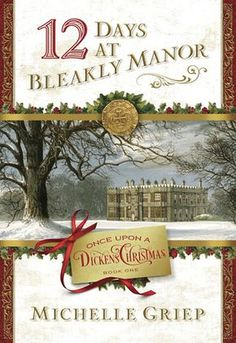 Blogmas Day 13: 12 Days At Bleakly Manor by Michelle Griep *ARC #bookreview @ readingwithwrin.blogspot.com
