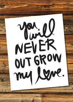 You Will Never Outgrow My Love Art Print Hand by GreySkiesBlue, $8.00