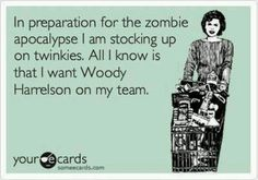 In preparation for the zombie apocalypse I am stocking up on Twinkies. All I know is that I want Woody Harrelson on my team.  #Zombies