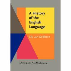 A history of the English language / Elly van Gelderen - Rev. ed. - Amsterdam : John Benjamins, cop. 2014