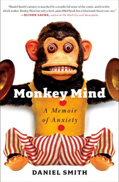 Monkey Mind - A Memoir of Anxiety by Daniel Smith, picked by Susan H. in Admin.