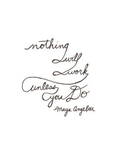 Thoughts on things. a good quote by Maya Angelou