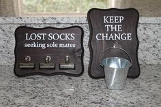"""Magnolia Mommy Made: """"Lost Socks: Seeking Sole Mates"""" and """"Keep the Change"""" laundry room signs tutorial Laundry Room Signs, Laundry Room Organization, Laundry Room Storage, Diy Storage, Diy Organization, Storage Ideas, Storage Shelves, Small Shelves, Room Shelves"""