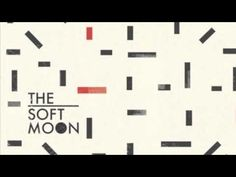 The Soft Moon - Out of Time