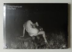 The Park | Kohei Yoshiyuki Script, Photographers, Park, Books, Movies, Movie Posters, Painting, Script Typeface, Libros