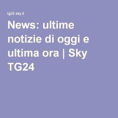 News: ultime notizie di oggi e ultima ora | Sky TG24