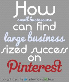 How Small Businesses Can Find Large Business Sized Success on Pinterest #pinterest