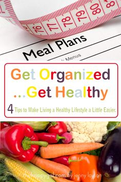 Get organized and get healthy from Super Healthy kids and @thehappygalblog