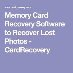 Memory Card Recovery Software to Recover Lost Photos - CardRecovery