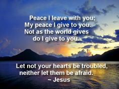 ❥ Peace I leave with you, not as the world gives, give I unto you.