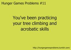 kind of failing but getting better...more like Cato, falling off of trees